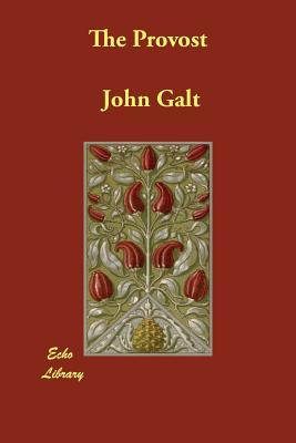The Provost by John Galt
