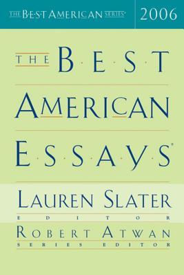 The Best American Essays 2006 by Lauren Slater