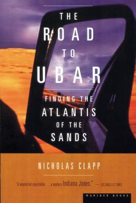 The Road to Ubar by Nicholas Clapp
