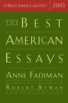 The Best American Essays 2003 by Anne Fadiman