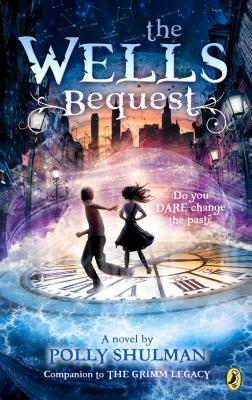 The Wells Bequest (The Grimm Legacy, #2)