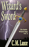 Wizard's Sword (The Battle Wizard Saga, #2)