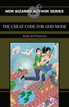 The Cheat Code for God Mode by Andy de Fonseca