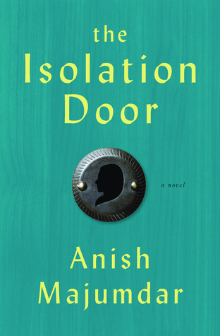 The Isolation Door by Anish Majumdar