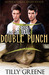 Double Punch by Tilly Greene