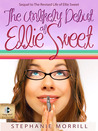 The Unlikely Debut of Ellie Sweet (Sequel to The Revised Life of Ellie Sweet)