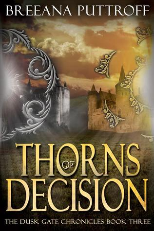 Thorns of Decision (Dusk Gate Chronicles, #3)
