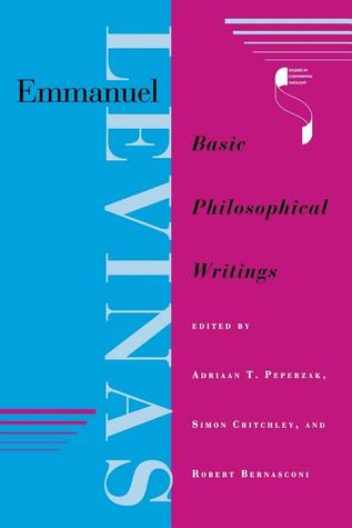 Emmanuel Levinas: Basic Philosophical Writings (Studies in Continental Thought)