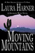 Moving Mountains by Laura Harner