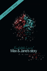 Indelible Lovin': Max & Jane's Story Vol.1