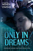Only In Dreams