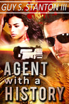 Agent with a History by Guy Stanton III