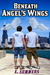 Beneath Angel's Wings by E.  Summers