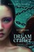 The Dream Crafter by Danielle Monsch