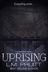 Uprising by L.M. Pruitt