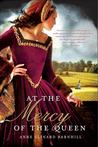 At the Mercy of the Queen: A Novel of Anne Boleyn