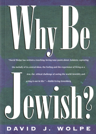 Why Be Jewish? by David J. Wolpe
