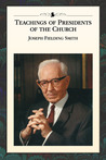 Teachings of the Presidents of the Church: Joseph Fielding Smith