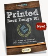Printed Book Design 101: How to turn your manuscript into a retail-ready print book