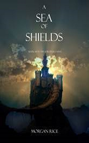 A Sea Of Shields (The Sorcerer's Ring, #10)