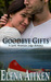 Goodbye Gifts by Elena Aitken