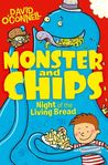 Monster and Chips: Night of the Living Bread