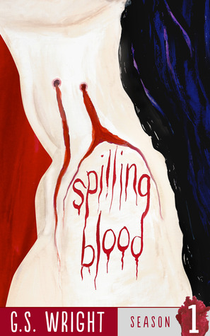 Spilling Blood, Season 1 by G.S. Wright