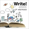 Write! Stop Waiting, Start Writing. A Step-By-Step Guide to T... by Cathy Presland