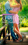 Never Stopped Loving You (A Chester Farms Novel, 1)