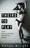 Theirs to Play (Billionaire Games, #1)