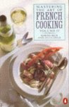 Mastering The Art Of French Cooking: Vol 2 (Cookery Library)