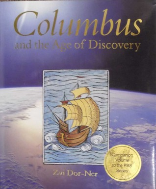 Columbus and the Age of Discovery by Zvi Dor-Ner
