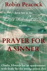 Prayer for a Sinner by Robin Peacock