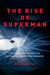 The Rise of Superman: Decod...