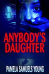 Anybody's Daughter by Pamela Samuels Young