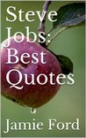 Steve Jobs: Best Quotes (Wisdom Series)