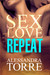 Sex. Love. Repeat. by Alessandra Torre