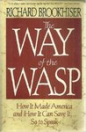 Way of the Wasp: How It Made America and How It Can Save It--So to Speak