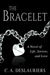 The Bracelet - A Novel of Life, Sorrow, and Love