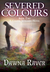 Severed Colours (Colour Wielders, #2)
