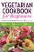 Vegetarian Cookbook for Beginners by Rockridge Press
