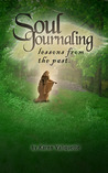 Soul Journaling - Lessons from the Past by Karen Valiquette