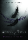 Darkness in the Blood  (The Angel's Edge, #2)
