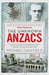The Unknown Anzacs: The Real Stories Of Our National Legend
