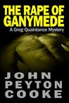 The Rape of Ganymede: A Greg Quaintance Novel