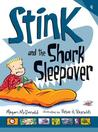 Stink and the Shark Sleepover (Stink, #9)
