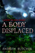 A Body Displaced (Lansin Is...
