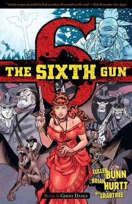 The Sixth Gun, Vol. 6: Ghost Dance