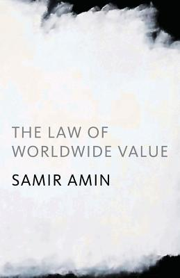 The Law of Worldwide Value by Samir Amin