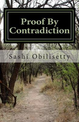 Proof by Contradiction by Sashi Obilisetty